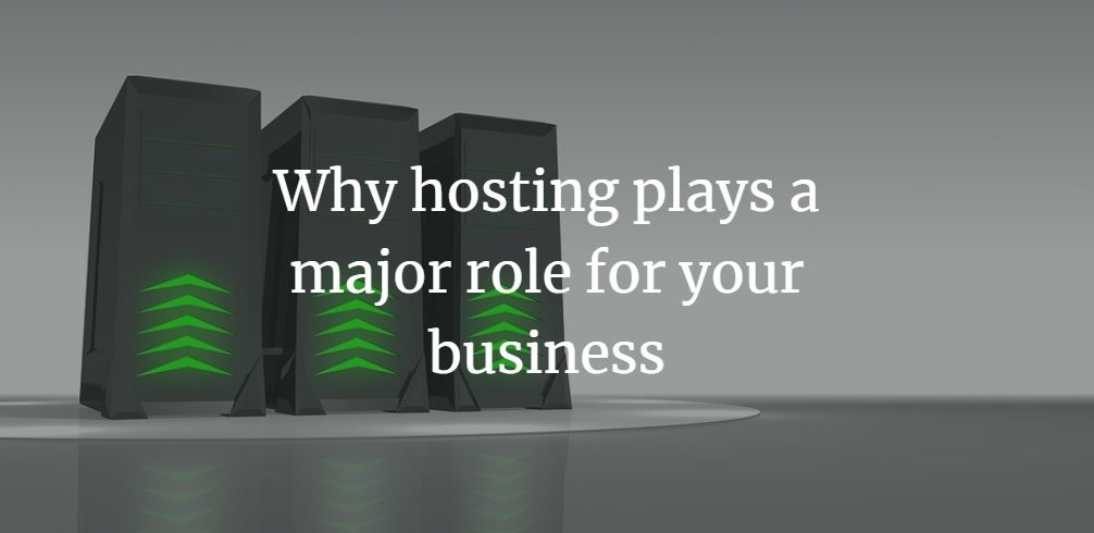 hosting plays a major role
